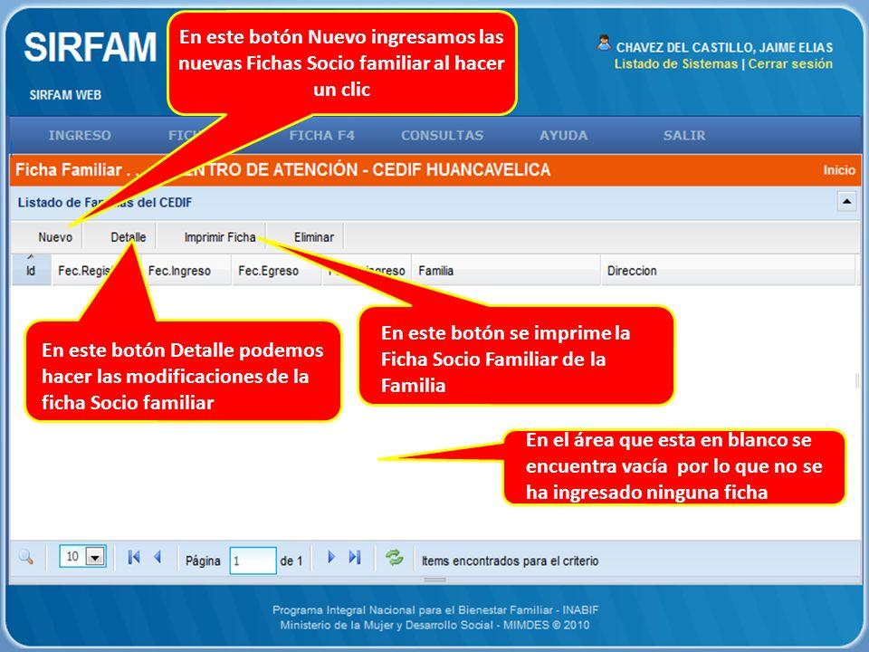 En este botón Detalle podemos hacer las modificaciones de la ficha Socio familiar En este botón se imprime la Ficha Socio Familiar de la Familia En el