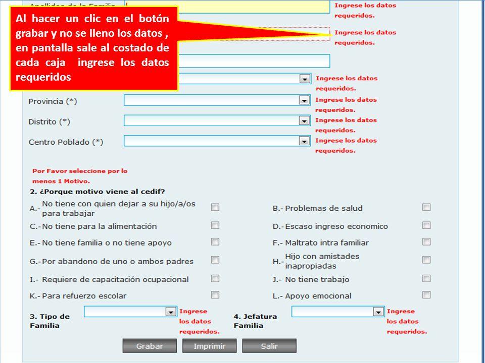 Al hacer un clic en el botón grabar y no se lleno los datos, en pantalla sale al costado de cada caja ingrese los datos requeridos