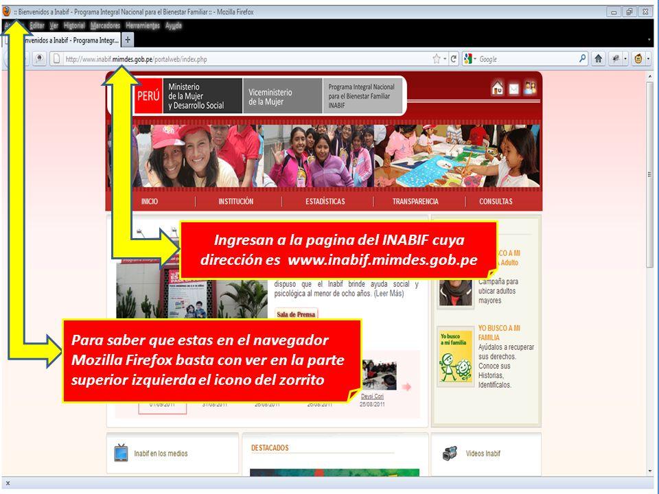 Ingresan a la pagina del INABIF cuya dirección es www.inabif.mimdes.gob.pe Para saber que estas en el navegador Mozilla Firefox basta con ver en la pa