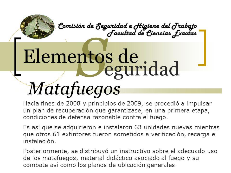 Matafuegos Hacia fines de 2008 y principios de 2009, se procedió a impulsar un plan de recuperación que garantizase, en una primera etapa, condiciones de defensa razonable contra el fuego.