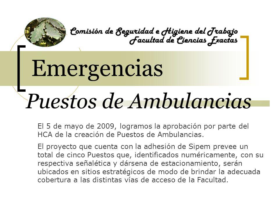 Puestos de Ambulancias El 5 de mayo de 2009, logramos la aprobación por parte del HCA de la creación de Puestos de Ambulancias.