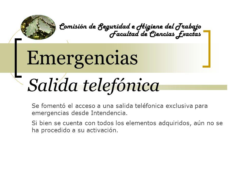 Salida telefónica Se fomentó el acceso a una salida teléfonica exclusiva para emergencias desde Intendencia.