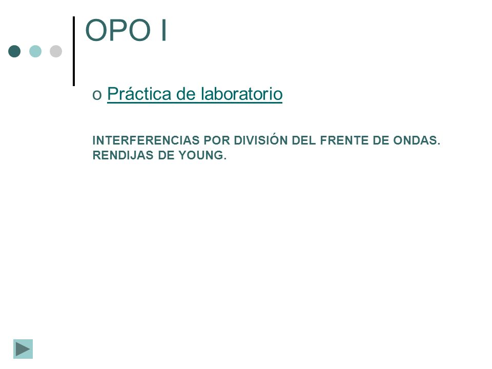 o Práctica de laboratorioPráctica de laboratorio OPO I INTERFERENCIAS POR DIVISIÓN DEL FRENTE DE ONDAS. RENDIJAS DE YOUNG.