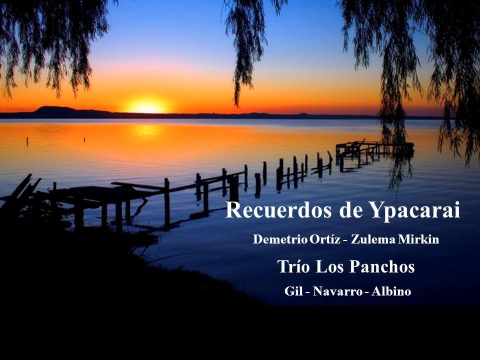 Recuerdos de Ypacarai Demetrio Ortíz - Zulema Mirkin Trío Los Panchos Gil - Navarro - Albino