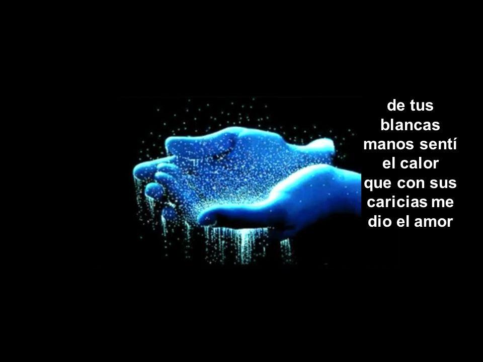 y con el embrujo de tus canciones Iba renaciendo tu amor en mi… y en la noche hermosa de plenilunio