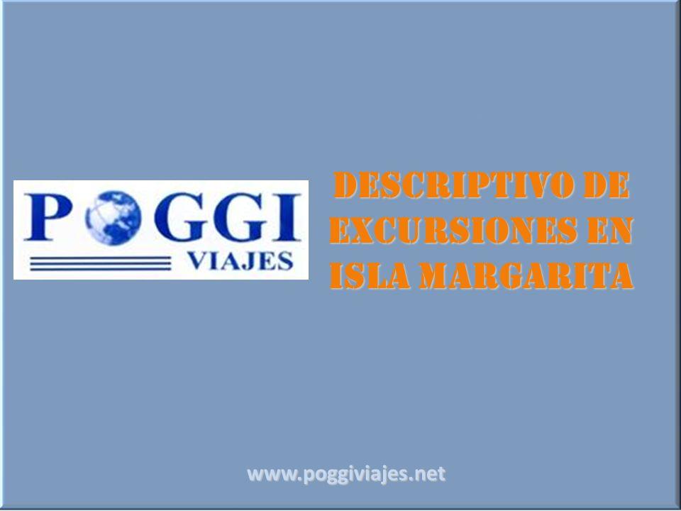 Descriptivo de excursiones en Isla Margarita www.poggiviajes.net