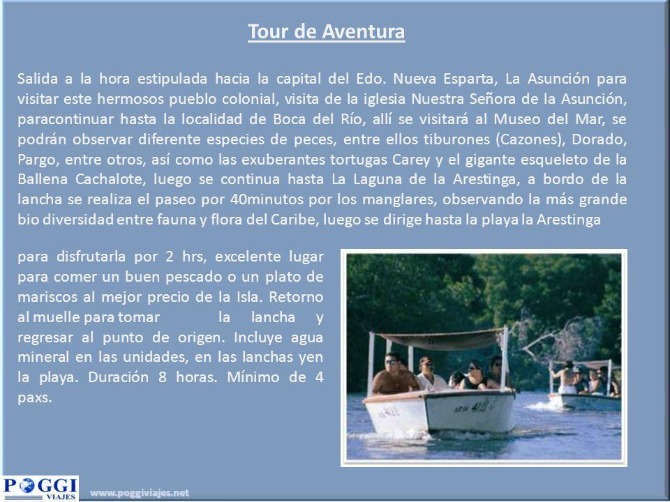 www.poggiviajes.net Tour de Aventura Salida a la hora estipulada hacia la capital del Edo. Nueva Esparta, La Asunción para visitar este hermosos puebl