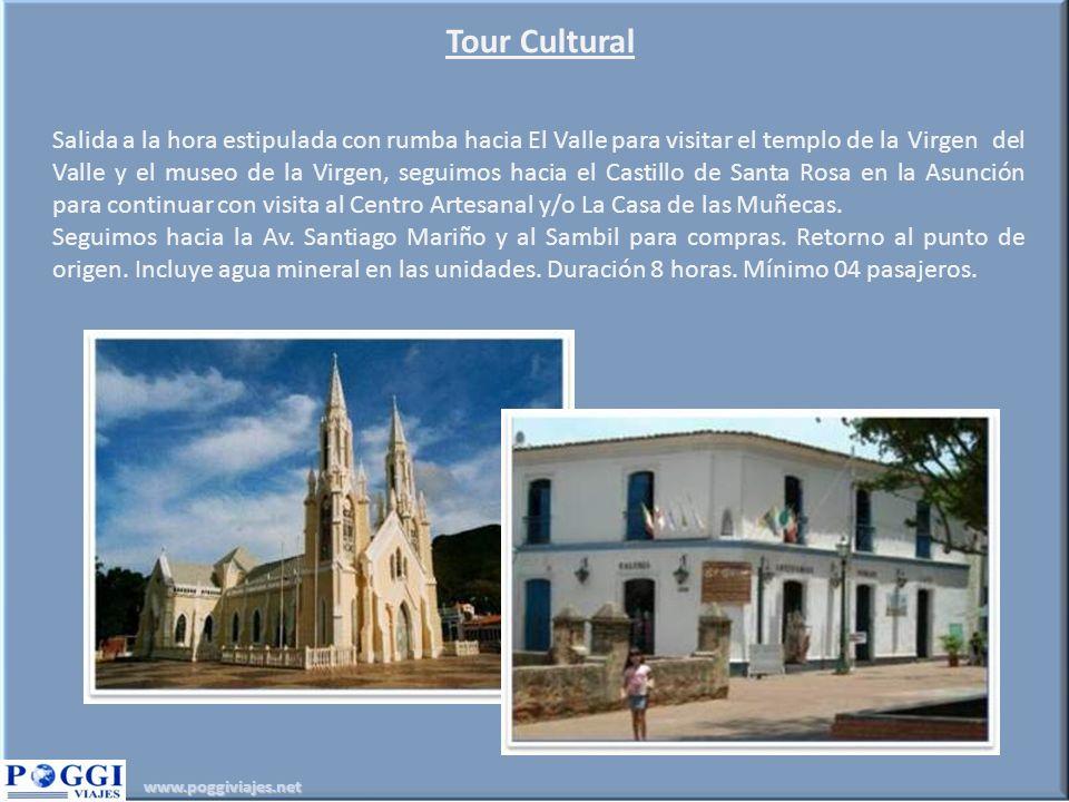 www.poggiviajes.net Tour Cultural Salida a la hora estipulada con rumba hacia El Valle para visitar el templo de laVirgen del Valle y el museo de la V