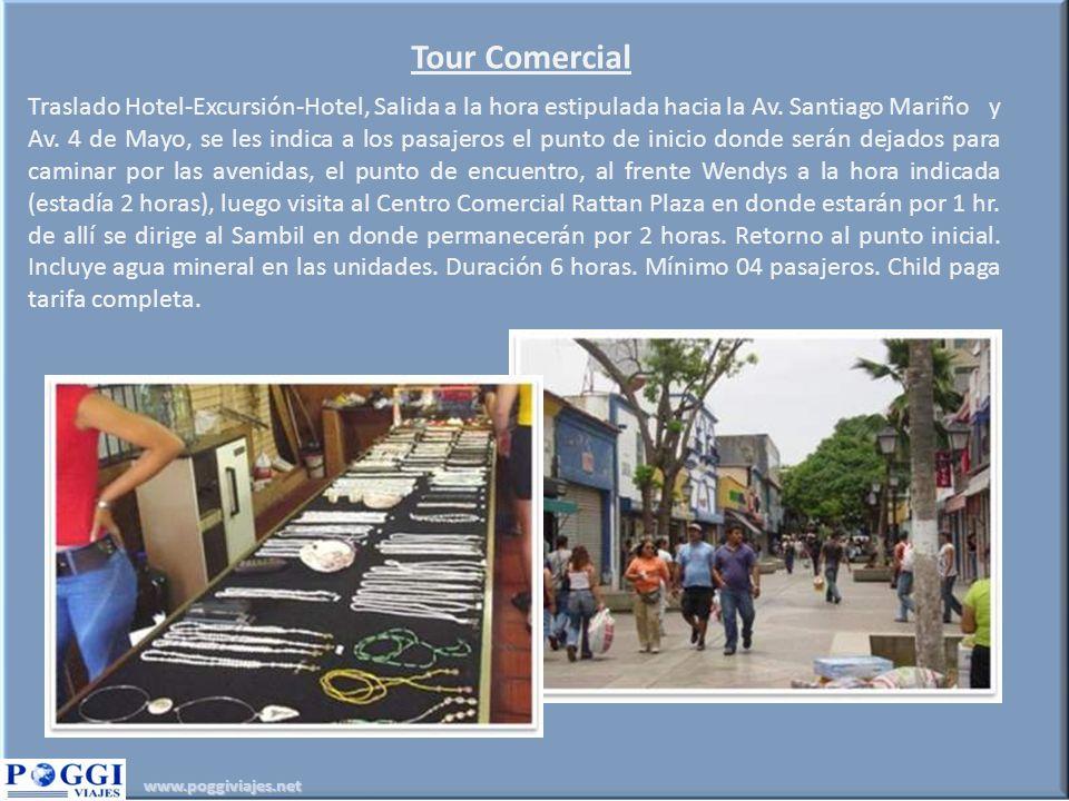 www.poggiviajes.net Tour Comercial Traslado Hotel-Excursión-Hotel, Salida a la hora estipulada hacia la Av. Santiago Mariño y Av. 4 de Mayo, se les in