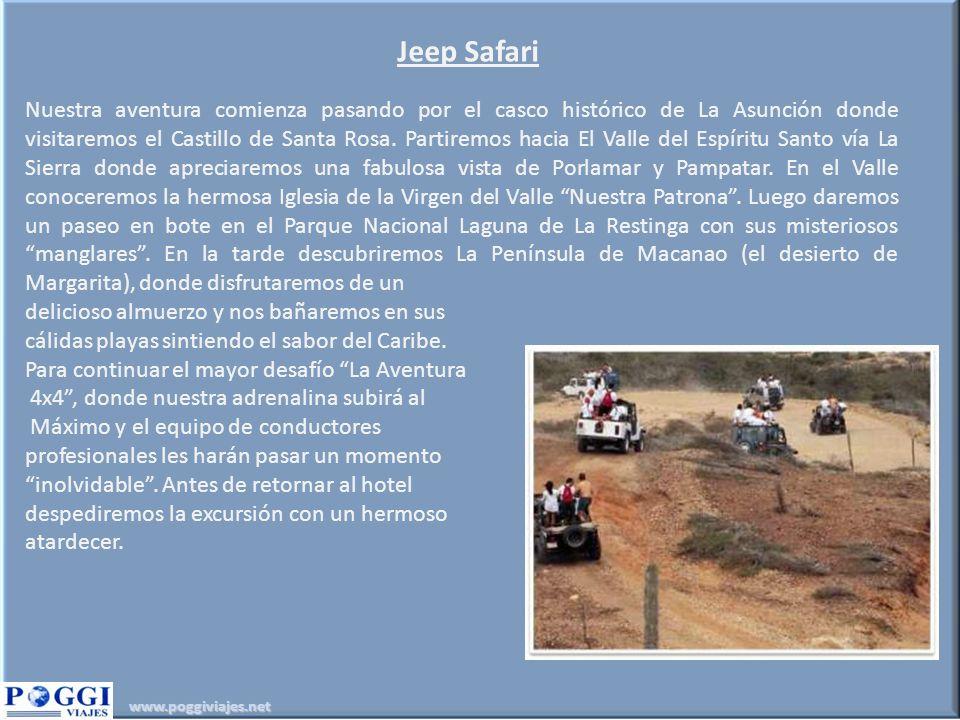 www.poggiviajes.net Jeep Safari Nuestra aventura comienza pasando por el casco histórico de La Asunción donde visitaremos el Castillo de Santa Rosa. P