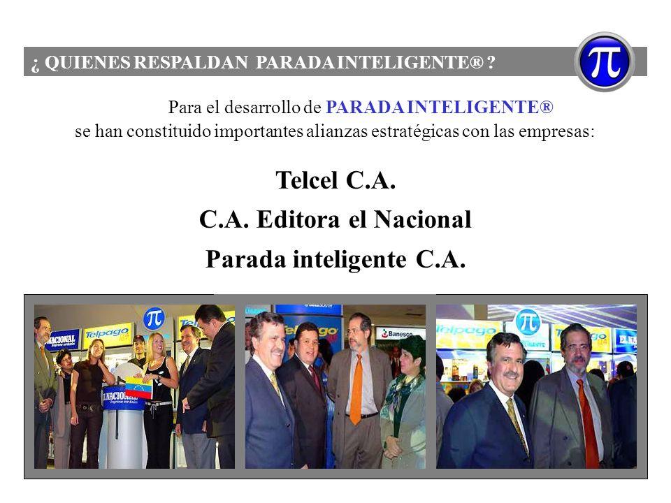 Para el desarrollo de PARADA INTELIGENTE® se han constituido importantes alianzas estratégicas con las empresas: Telcel C.A. C.A. Editora el Nacional