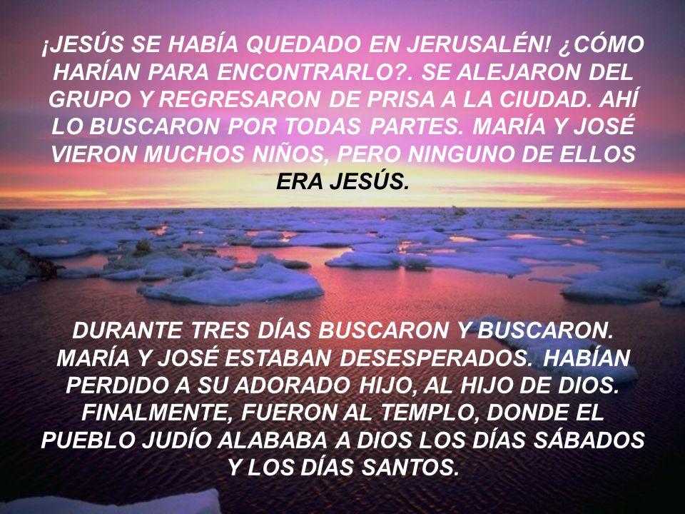 CUANDO JESÚS CUMPLIÓ 12 AÑOS, MARÍA Y JOSÉ LO LLEVARON A JERUSALÉN. COMO ERA LA ÉPOCA DE LA PASCUA, HABÍA MUCHA GENTE EN LA CIUDAD. EL ÚLTIMO DÍA DE L