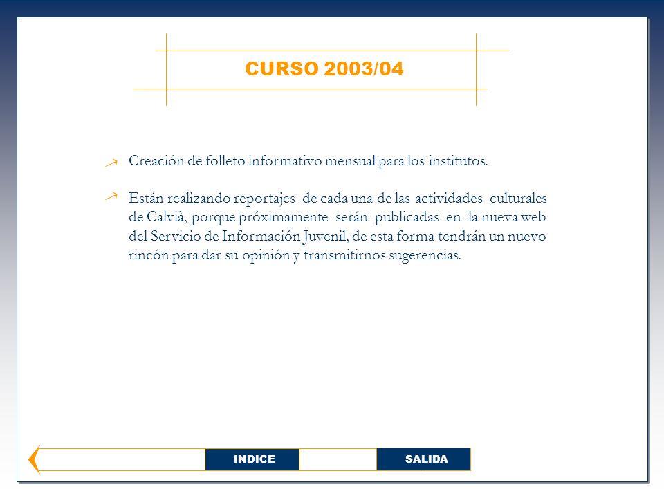 CURSO 2003/04 Creación de folleto informativo mensual para los institutos.