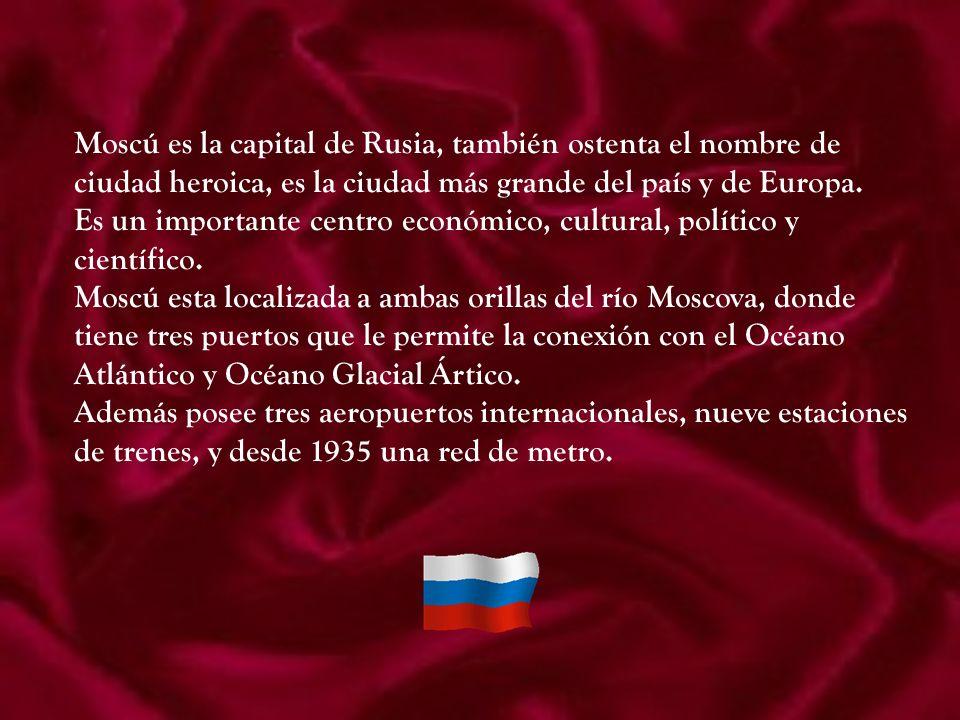 Moscú es la capital de Rusia, también ostenta el nombre de ciudad heroica, es la ciudad más grande del país y de Europa.