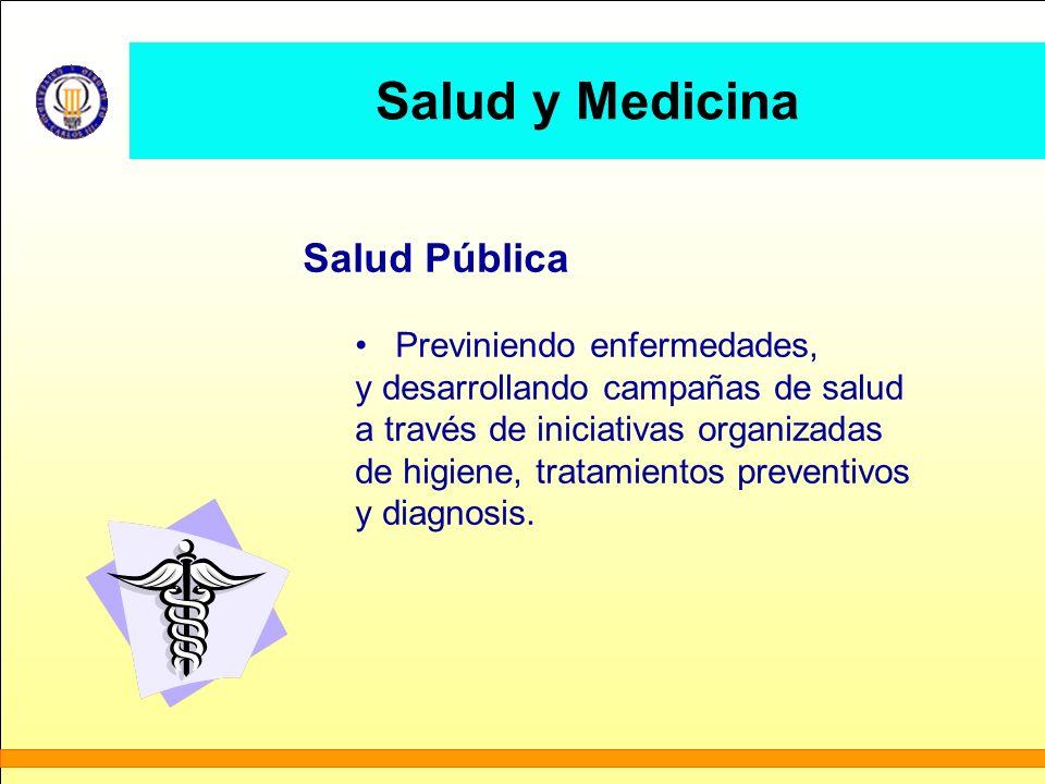 Salud y Medicina Salud Pública Previniendo enfermedades, y desarrollando campañas de salud a través de iniciativas organizadas de higiene, tratamiento