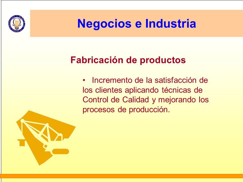 Negocios e Industria Fabricación de productos Incremento de la satisfacción de los clientes aplicando técnicas de Control de Calidad y mejorando los p