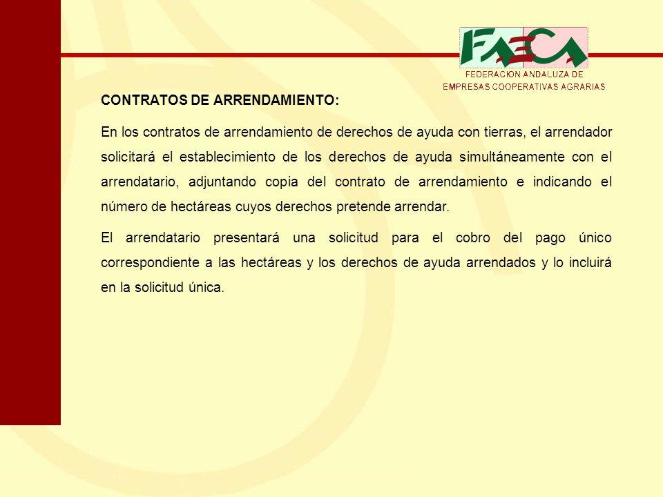CONTRATOS DE ARRENDAMIENTO: En los contratos de arrendamiento de derechos de ayuda con tierras, el arrendador solicitará el establecimiento de los der