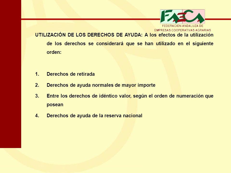 UTILIZACIÓN DE LOS DERECHOS DE AYUDA: A los efectos de la utilización de los derechos se considerará que se han utilizado en el siguiente orden: 1.Der