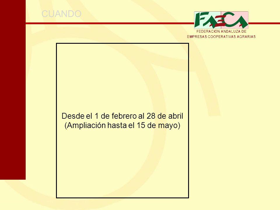 Desde el 1 de febrero al 28 de abril (Ampliación hasta el 15 de mayo) CUANDO