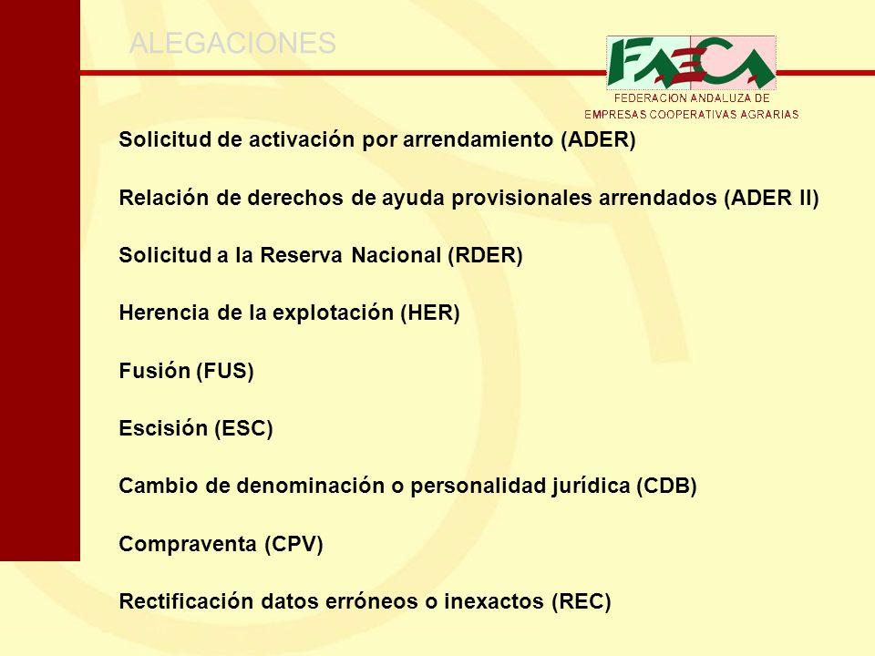 ALEGACIONES Solicitud de activación por arrendamiento (ADER) Relación de derechos de ayuda provisionales arrendados (ADER II) Solicitud a la Reserva N