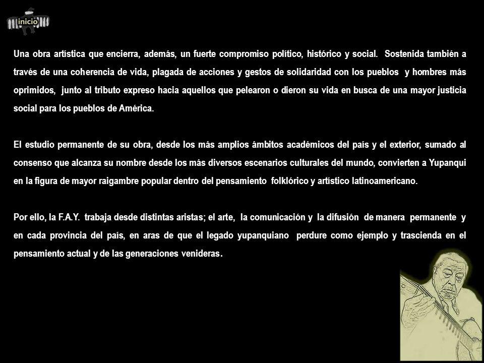 Introducción Fundación Atahualpa Yupanqui Bajo la dirección de su hijo Roberto Chavero, El Kolla, la Fundación Atahualpa Yupanqui (FAY) tiene como fin