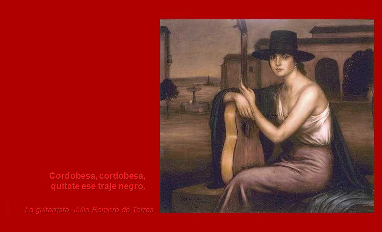 Cordobesa, cordobesa, quítate ese traje negro, lilllebor La guitarrista, Julio Romero de Torres