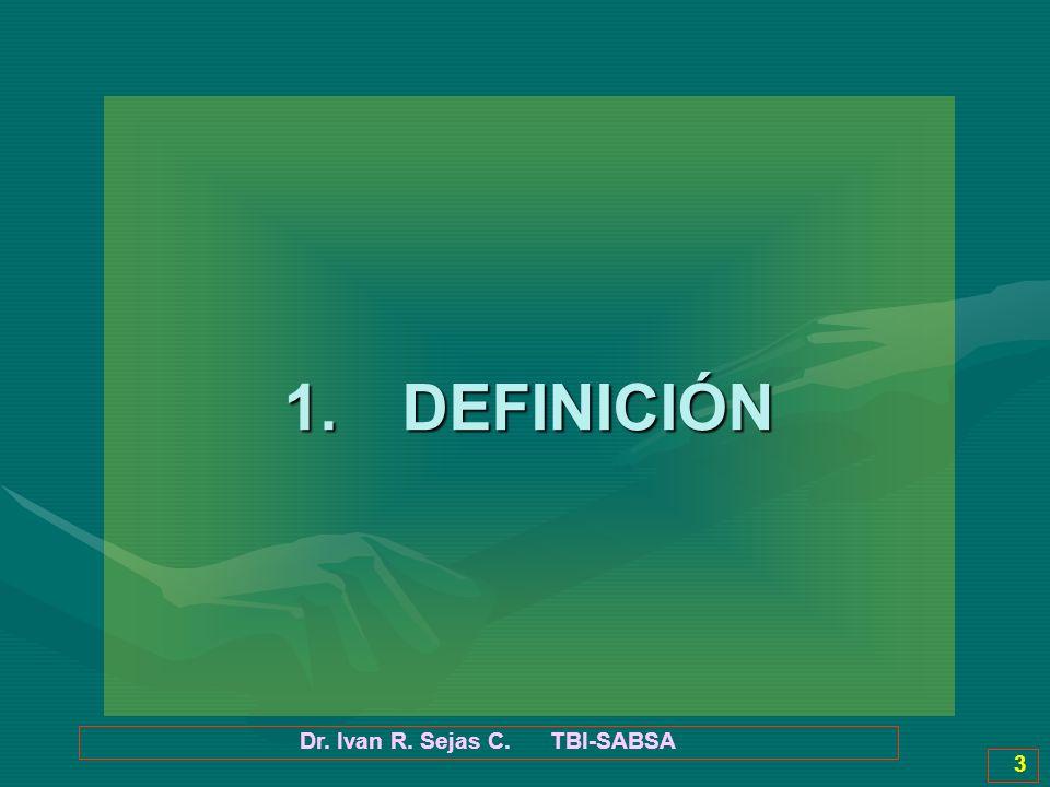 Dr. Ivan R. Sejas C. TBI-SABSA 3 1.DEFINICIÓN