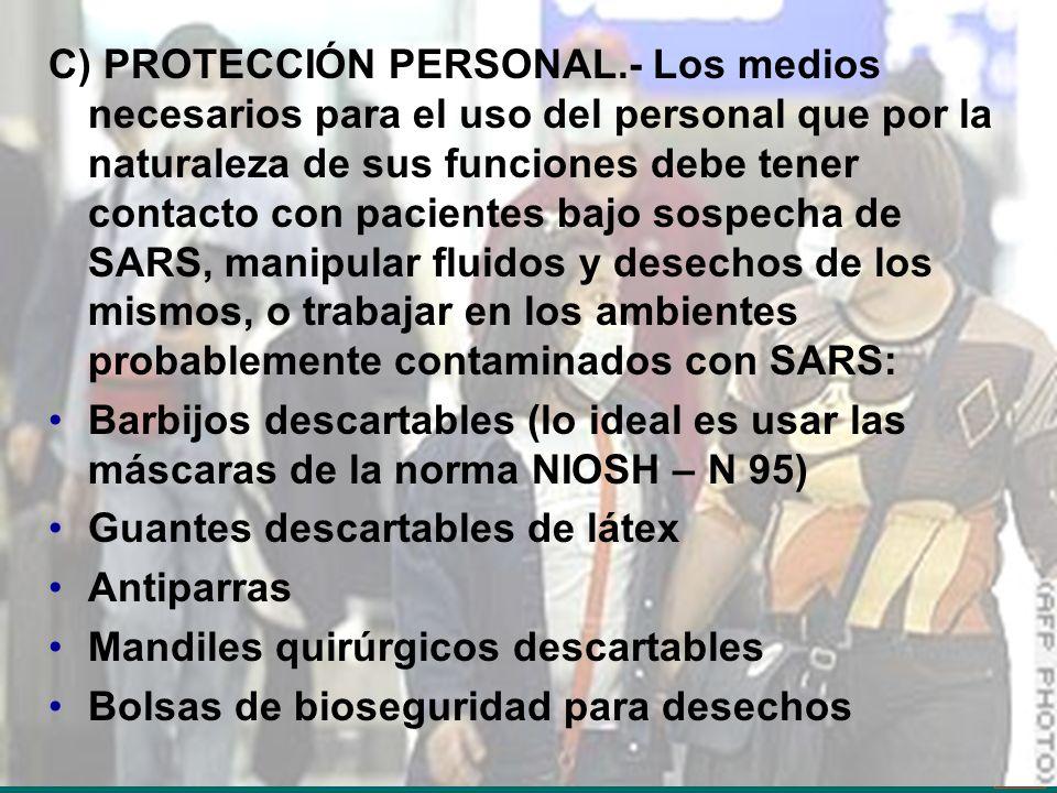 Dr. Ivan R. Sejas C. TBI-SABSA 36 C) PROTECCIÓN PERSONAL.- Los medios necesarios para el uso del personal que por la naturaleza de sus funciones debe