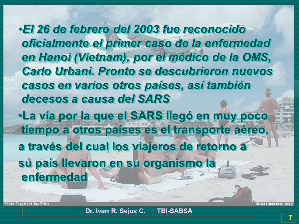 Dr. Ivan R. Sejas C. TBI-SABSA 18 IMÁGENES DEL NUEVO VIRUS