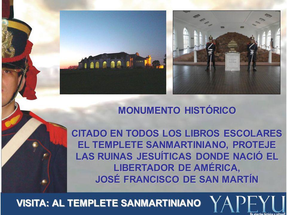 MONUMENTO HISTÓRICO CITADO EN TODOS LOS LIBROS ESCOLARES EL TEMPLETE SANMARTINIANO, PROTEJE LAS RUINAS JESUÍTICAS DONDE NACIÓ EL LIBERTADOR DE AMÉRICA, JOSÉ FRANCISCO DE SAN MARTÍN VISITA: AL TEMPLETE SANMARTINIANO