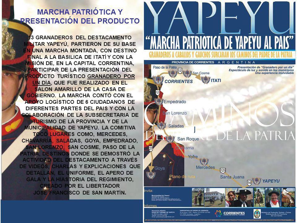 MARCHA PATRIÓTICA Y PRESENTACIÓN DEL PRODUCTO 13 GRANADEROS DEL DESTACAMENTO MILITAR YAPEYÚ, PARTIERON DE SU BASE EN UNA MARCHA MONTADA, CON DESTINO FINAL A LA BASILICA DE ITATÍ Y CON LA MISIÓN DE, EN LA CAPITAL CORRENTINA, PARTICIPAR DE LA PRESENTACIÓN DEL PRODUCTO TURÍSTICO GRANADERO POR UN DÍA, QUE FUE REALIZADO EN EL SALON AMARILLO DE LA CASA DE GOBIERNO.