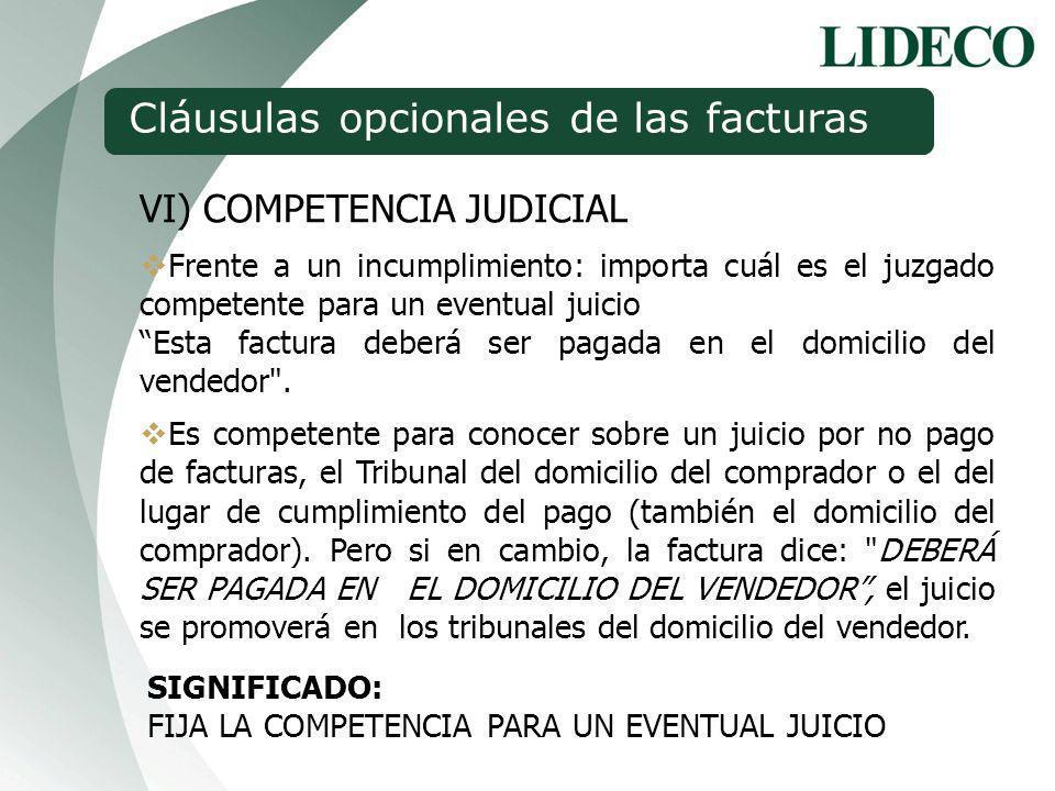 SIGNIFICADO: FIJA LA COMPETENCIA PARA UN EVENTUAL JUICIO VI) COMPETENCIA JUDICIAL Frente a un incumplimiento: importa cuál es el juzgado competente pa