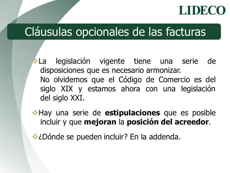 Cláusulas opcionales de las facturas La legislación vigente tiene una serie de disposiciones que es necesario armonizar. No olvidemos que el Código de