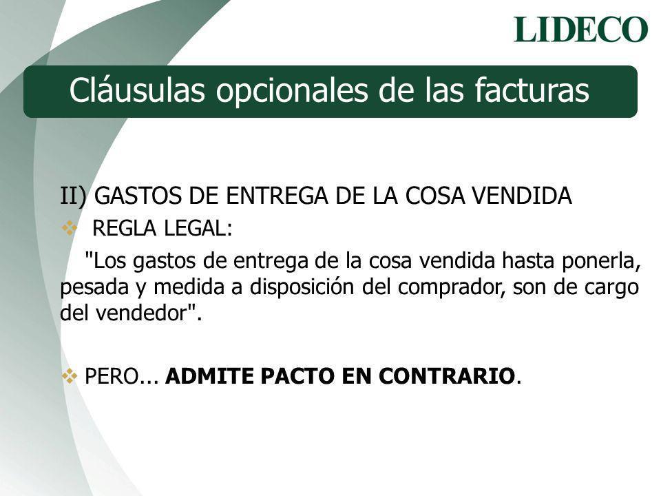 II) GASTOS DE ENTREGA DE LA COSA VENDIDA REGLA LEGAL: