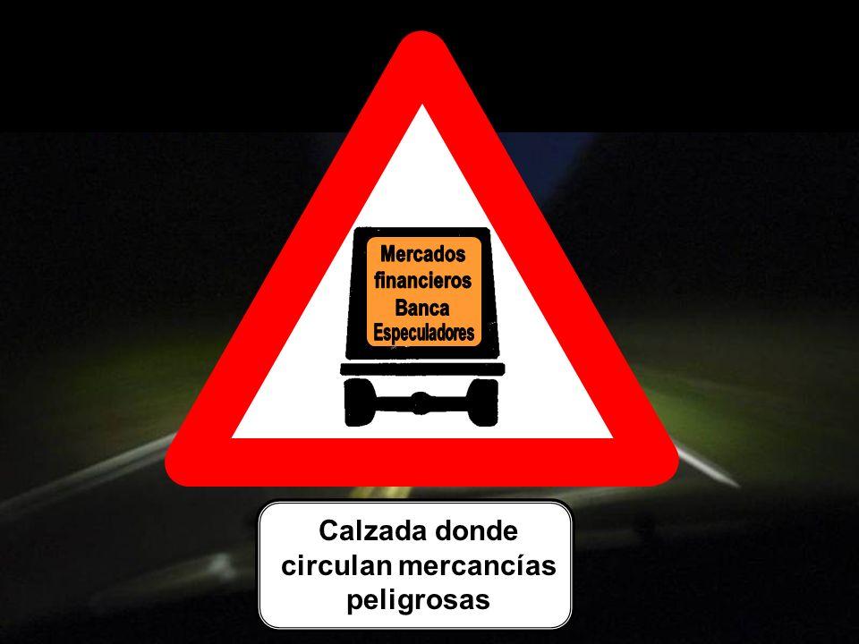 Calzada donde circulan mercancías peligrosas