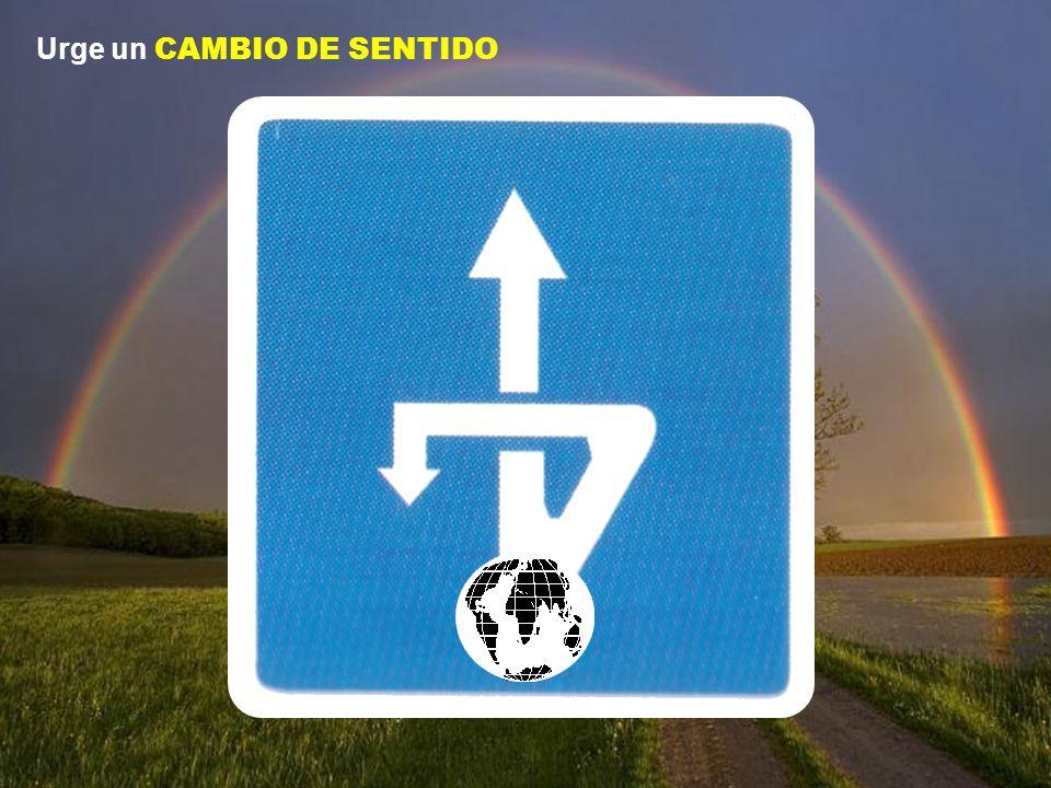 Urge un CAMBIO DE SENTIDO