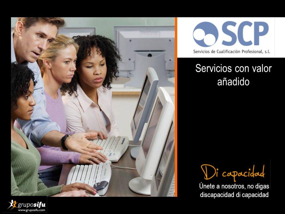 Únete a nosotros, no digas discapacidad di capacidad Servicios con valor añadido SCP