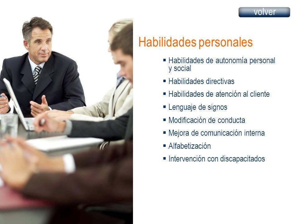 Habilidades personales Habilidades de autonomía personal y social Habilidades directivas Habilidades de atención al cliente Lenguaje de signos Modific
