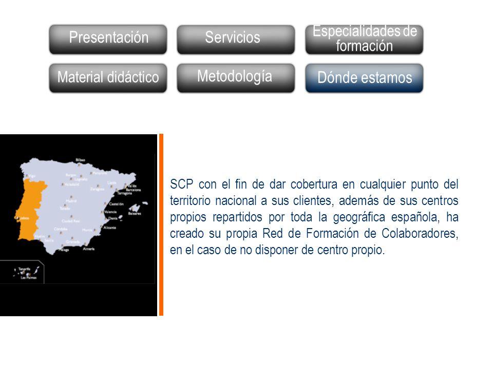 SCP con el fin de dar cobertura en cualquier punto del territorio nacional a sus clientes, además de sus centros propios repartidos por toda la geográfica española, ha creado su propia Red de Formación de Colaboradores, en el caso de no disponer de centro propio.