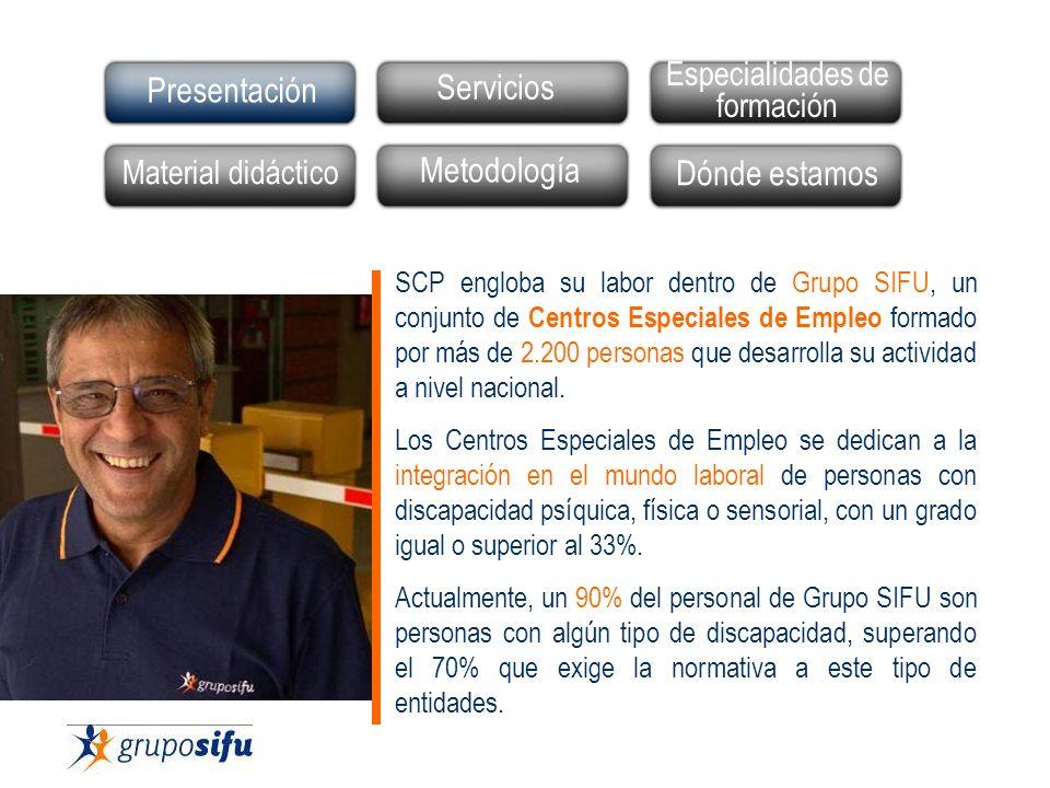 SCP engloba su labor dentro de Grupo SIFU, un conjunto de Centros Especiales de Empleo formado por más de 2.200 personas que desarrolla su actividad a nivel nacional.
