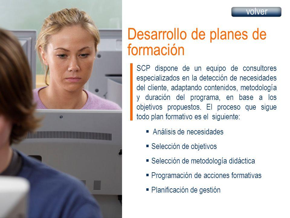 Desarrollo de planes de formación SCP dispone de un equipo de consultores especializados en la detección de necesidades del cliente, adaptando conteni