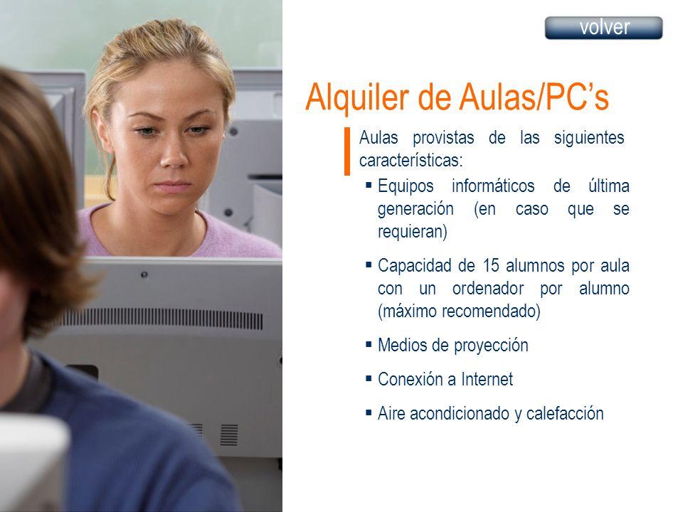 Alquiler de Aulas/PCs Aulas provistas de las siguientes características: Equipos informáticos de última generación (en caso que se requieran) Capacida