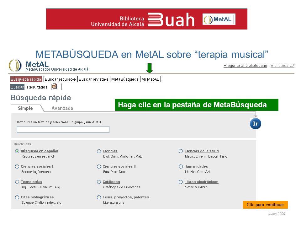 Junio 2009 METABÚSQUEDA en MetAL sobre terapia musical Haga clic en la pestaña de MetaBúsqueda Clic para continuar