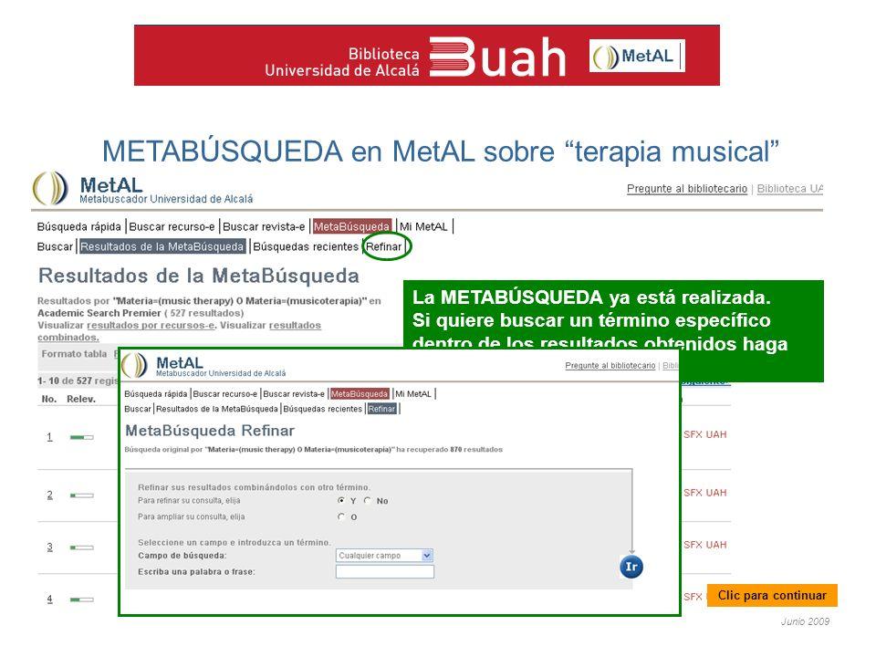 Junio 2009 METABÚSQUEDA en MetAL sobre terapia musical La METABÚSQUEDA ya está realizada.