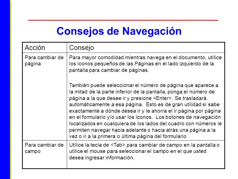 Consejos de Navegación AcciónConsejo Para cambiar de página Para mayor comodidad mientras navega en el documento, utilice los íconos pequeños de las P