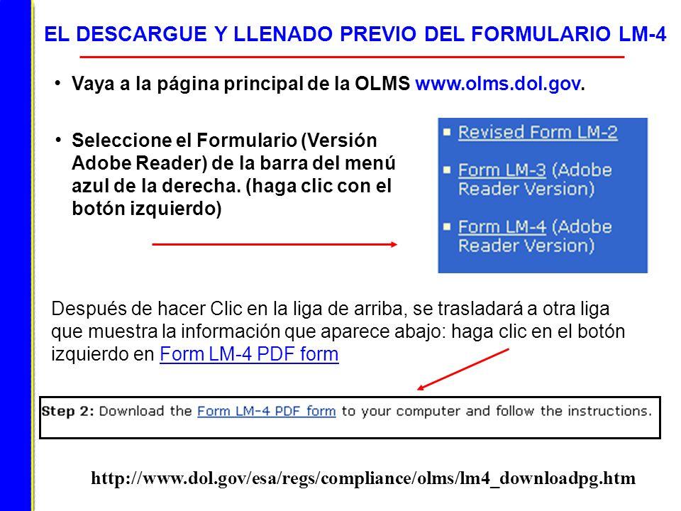EL DESCARGUE Y LLENADO PREVIO DEL FORMULARIO LM-4 Vaya a la página principal de la OLMS www.olms.dol.gov. Seleccione el Formulario (Versión Adobe Read