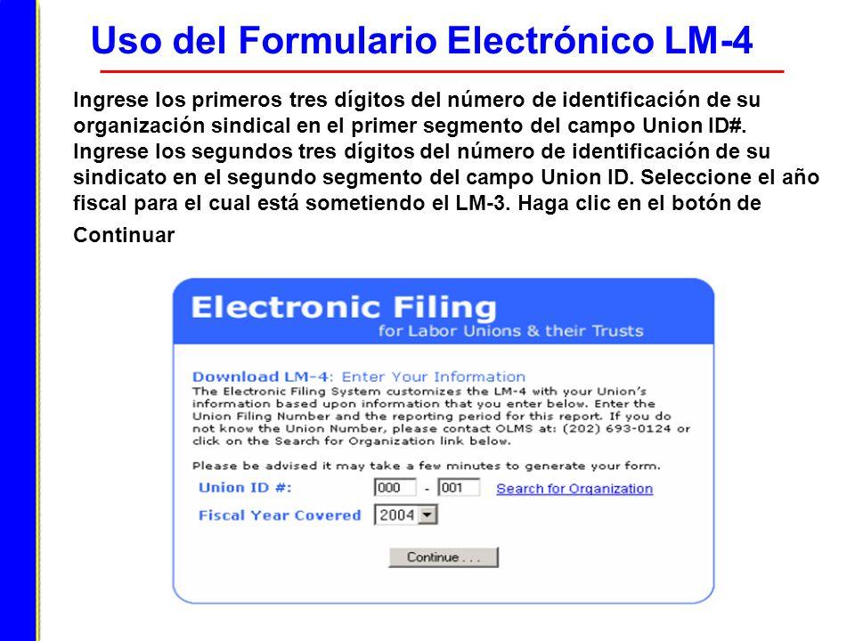 Uso del Formulario Electrónico LM-4 Ingrese los primeros tres dígitos del número de identificación de su organización sindical en el primer segmento d