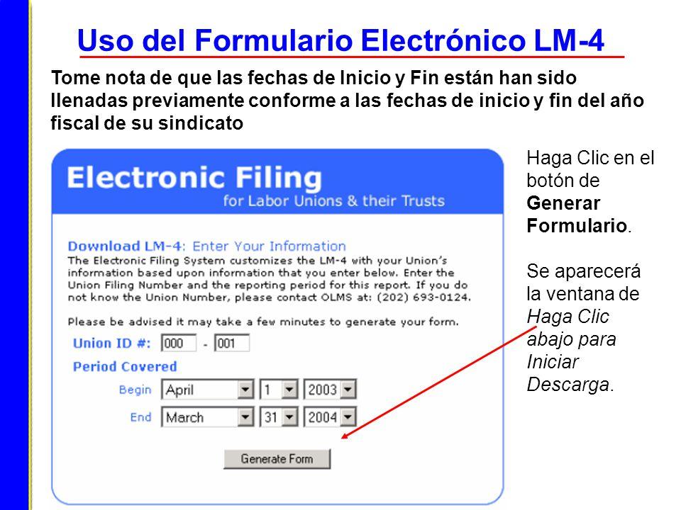 Uso del Formulario Electrónico LM-4 Tome nota de que las fechas de Inicio y Fin están han sido llenadas previamente conforme a las fechas de inicio y