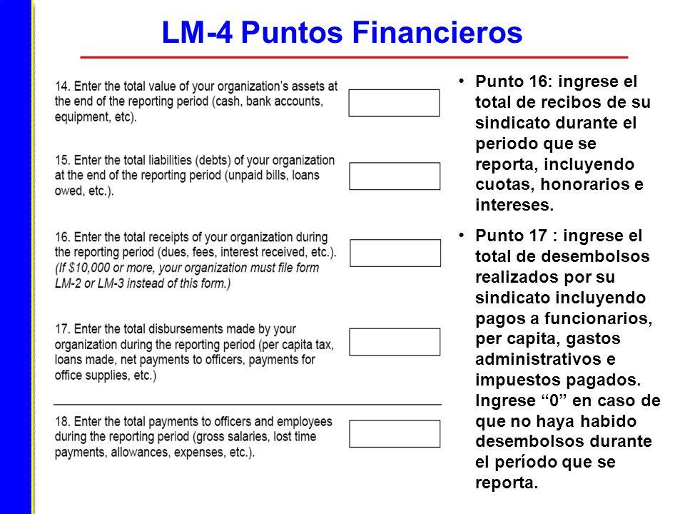 LM-4 Puntos Financieros Punto 16: ingrese el total de recibos de su sindicato durante el periodo que se reporta, incluyendo cuotas, honorarios e inter
