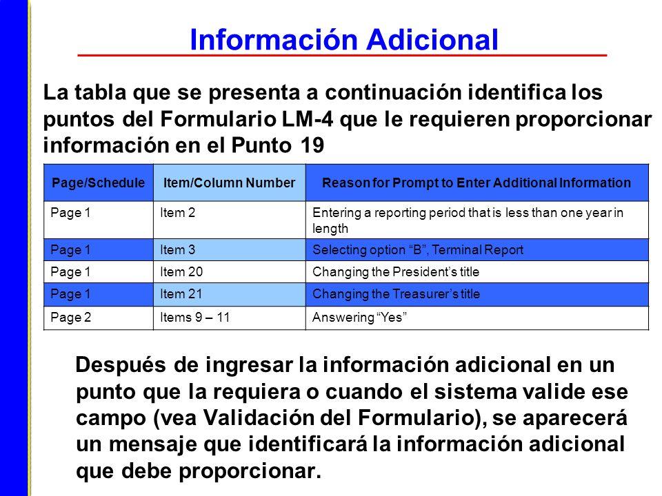 Información Adicional Después de ingresar la información adicional en un punto que la requiera o cuando el sistema valide ese campo (vea Validación de